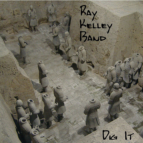Play & Download Dig It by Ray Kelley Band | Napster