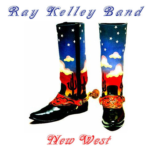 Play & Download New West by Ray Kelley Band | Napster