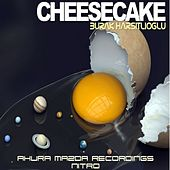 Play & Download Cheesecake by Burak Harsitlioglu | Napster