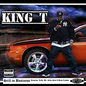 Play & Download Still in Business (Pus-Say) [feat. Xzibit, Mr. Silky Slim & Butch Cassidy] by King Tee | Napster