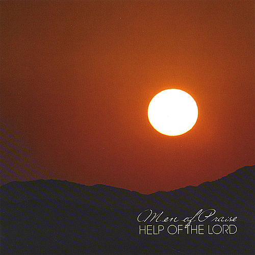Play & Download Help of the Lord by Men of Praise | Napster