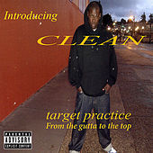 Play & Download Target Practice (From the Gutta to the Top) by The Clean | Napster