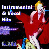 Play & Download Instrumental & Vocal Hits by BBM | Napster