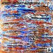 Play & Download Ambient Abstract Electronica - EP by Various Artists | Napster