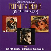 Play & Download Truffaut & Delerue On The Screen by Georges Delerue | Napster