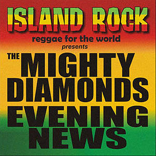 Play & Download Evening News by The Mighty Diamonds | Napster
