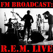 Play & Download FM Broadcast: R.E.M by R.E.M. | Napster