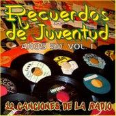 Recuerdos de Juventud los Años 50 Vol. 1 (12 Canciones de la Radio) by Various Artists