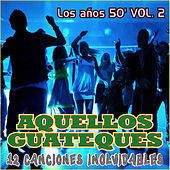 Play & Download Aquellos Guateques los Años 50 Vol. 2 by Various Artists | Napster
