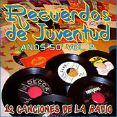 Play & Download Recuerdos de Juventud los Años 50 Vol. 2 (12 Canciones de la Radio) by Various Artists | Napster