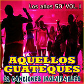 Play & Download Aquellos Guateques los Años 50 Vol. 1 by Various Artists | Napster