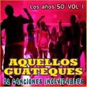 Aquellos Guateques los Años 50 Vol. 1 by Various Artists