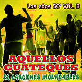 Play & Download Aquellos Guateques los Años 50 Vol. 3 by Various Artists | Napster