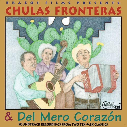 Play & Download Chulas Fronteras & Del Mero Corazon by Various Artists | Napster