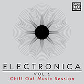 Play & Download Electronica Vol. 1 - Chill Out Music Session by Various Artists | Napster
