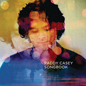 Songbook - The Best of Paddy Casey by Paddy Casey