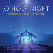 Play & Download O Holy Night - Christmas Songs Of Worship by Various Artists | Napster