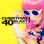 Play & Download Christmas Blast, Vol. 1 (40 Best of R&B & Jazz Vocal Songs) by Various Artists | Napster
