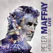 Wenn das so ist - LIVE von Peter Maffay