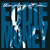 Play & Download Unplug It In by Eddie Money | Napster