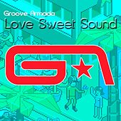 Love Sweet Sound by Groove Armada