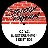 Play & Download I'm Not Dreaming/Side By Side by K.C.Y.C. | Napster