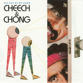 Get Out Of My Room by Cheech and Chong
