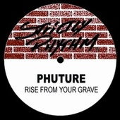 Play & Download Rise From Your Grave by Phuture | Napster
