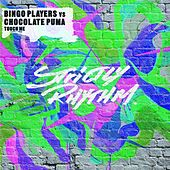 Touch Me by Bingo Players
