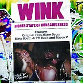 Play & Download Higher State Of Conciousness (2007 Mixes) iTunes Exclusive by Wink | Napster