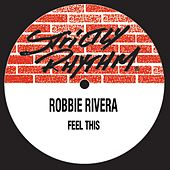 Feel This by Robbie Rivera