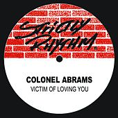 Play & Download Victim Of Loving You by Colonel Abrams | Napster
