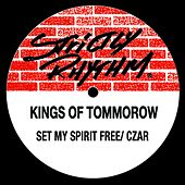 My Spirit Free / Czar by Kings Of Tomorrow