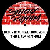 Play & Download The New Anthem (feat. Erick More) by Reel 2 Real | Napster