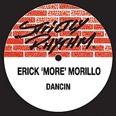 Play & Download Dancin by Erick Morillo | Napster