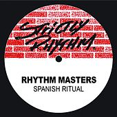 Play & Download Spanish Ritual by Rhythm Masters | Napster