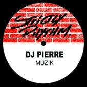 Muzik by DJ Pierre