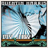 Play & Download My Joy by Quentin Harris | Napster