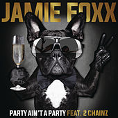 Party Ain't A Party von Jamie Foxx