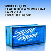 Play & Download La Mezcla [Riva Starr Remix] by Michel Cleis | Napster