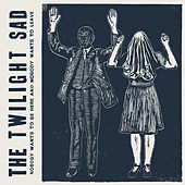 No One Wants to Be Here and No One Wants to Leave by The Twilight Sad