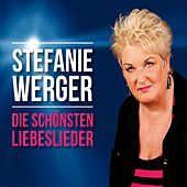 Play & Download Die schönsten Liebeslieder by Stefanie Werger | Napster