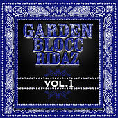Play & Download Garden Blocc Ridaz Vol. 1 by Various Artists | Napster
