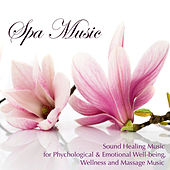 Relaxing Spa Music - Sound Healing Music for Phychological & Emotional Well-Being, Wellness and Massage Music by S.P.A