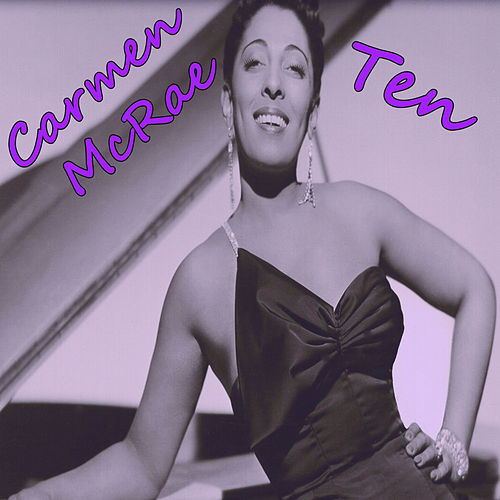 Play & Download Ten by Carmen McRae | Napster