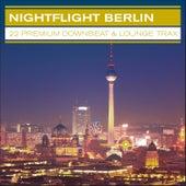 Nightflight Berlin – 22 Premium Downbeat & Lounge Trax by Various Artists
