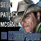 Play & Download If You're That Girl by Sean Patrick McGraw | Napster