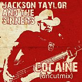Cocaine (Uncutmix) by Jackson Taylor & the Sinners
