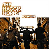 Play & Download Hot Damn! by The Haggis Horns | Napster