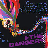 Play & Download Sound of Waves by The Dangers | Napster